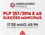 Observatório Fetamce debate as ameaças do PLC 257 e as eleições 2016